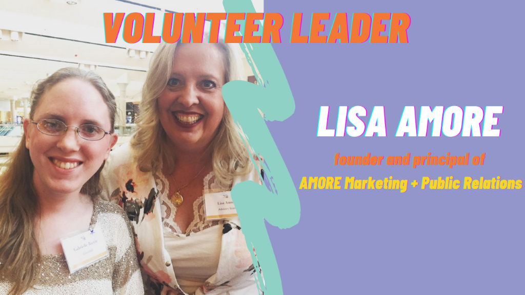 Volunteer Leader: Lisa Amore, founder and principal of AMORE Marketing and Public Relations